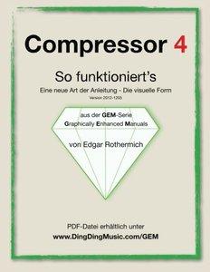 Compressor 4 - So funktioniert's: Eine neu Art von Anleitung - die visuelle Form (German Edition)-cover
