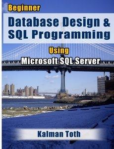 Beginner Database Design & SQL Programming Using Microsoft SQL Server-cover