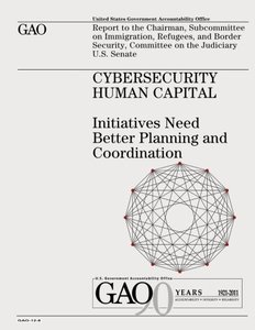 Cybersecurity Human Capital: Initiatives Need Better Planning and Coordination-cover