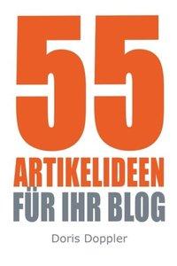 55 Artikelideen fuer Ihr Blog: Tipps für attraktive Blogposts und erfolgreiches Bloggen (German Edition)-cover