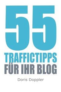 55 Traffictipps fuer Ihr Blog: Mehr Besucher gewinnen durch Blogmarketing (German Edition)-cover