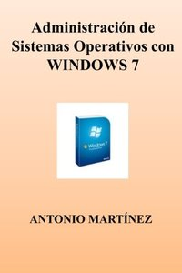Administracion de Sistemas Operativos con WINDOWS 7 (Spanish Edition)-cover
