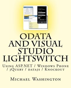OData And Visual Studio LightSwitch Using ASP.NET / Windows Phone / jQuery / datajs / Knockout (Volume 1)-cover