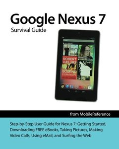 Google Nexus 7 Survival Guide: Step-by-Step User Guide for the Nexus 7: Getting Started, Downloading FREE eBooks, Taking Pictures, Making Video Calls, Using eMail, and Surfing the Web (Mobi Manuals)-cover
