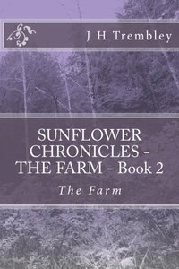 SUNFLOWER CHRONICLES - THE FARM - Book 2: The Farm