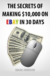 The Secrets Of Making $10,000 On Ebay In 30 Days-cover