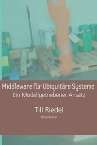 Middleware für Ubiquitäre Systeme: Ein Modellgetriebener Entwicklungsansatz (German Edition)-cover