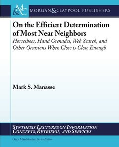 On the Efficient Determination of Most Near Neighbors: Horseshoes, Hand Grenades, Web Search and Other Situations When Close is Close Enough ... on Information Concepts, Retrieval, and S)-cover
