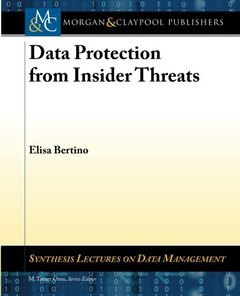 Data Protection from Insider Threats (Synthesis Lectures on Data Management)-cover