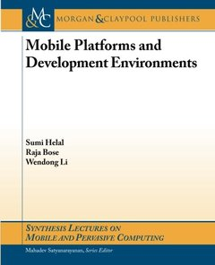 Mobile Platforms and Development Environments (Synthesis Lectures on Mobile and Pervasive Computing)-cover