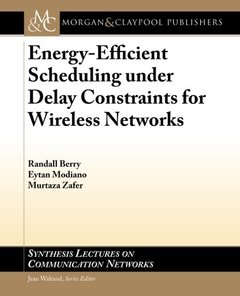 Energy-Efficient Scheduling under Delay Constraints for Wireless Networks-cover