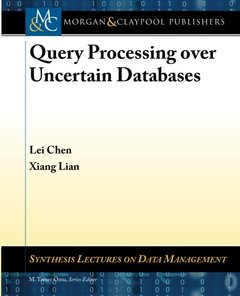 Query Processing over Uncertain Databases (Synthesis Lectures on Data Management)-cover
