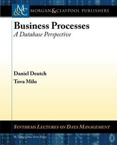 Business Processes: A Database Perspective (Synthesis Lectures on Data Management)-cover