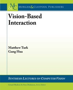 Vision-Based Interaction (Synthesis Lectures on Computer Vision)-cover