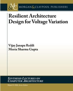 Resilient Architecture Design for Voltage Variation (Synthesis Lectures on Computer Architecture)-cover