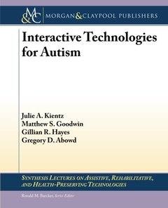 Interactive Technologies for Autism (Synthesis Lectures on Assistive, Rehabilitative, and Health-Preserving Technologies)-cover
