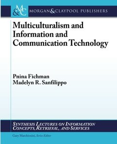 Multiculturalism and Information and Communication Technology (Synthesis Lectures on Information Concepts, Retrieval, and Services)-cover