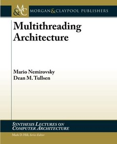 Multithreading Architecture (Synthesis Lectures on Computer Architecture)-cover