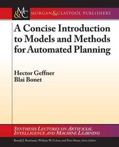 A Concise Introduction to Models and Methods for Automated Planning: Synthesis Lectures on Artificial Intelligence and Machine Learning-cover