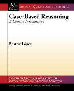 Case-Based Reasoning: A Concise Introduction (Synthesis Lectures on Artificial Intelligence and Machine Learning)-cover