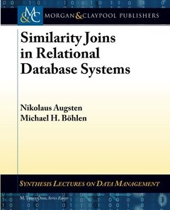 Similarity Joins in Relational Database Systems (Synthesis Lectures on Data Management)-cover