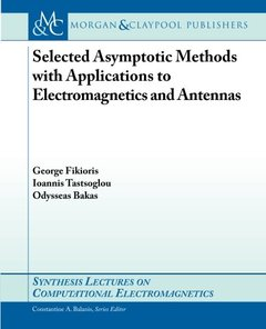 Selected Asymptotic Methods with Applications to Electromagnetics and Antennas (Synthesis Lectures on Computational Electromagnetics)-cover