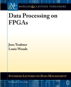 Data Processing on FPGAs (Synthesis Lectures on Data Management)-cover