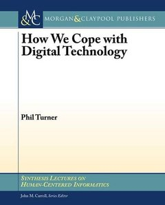 How We Cope with Digital Technology (Synthesis Lectures on Human-Centered Informatics)-cover