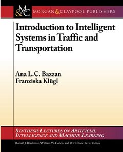 Introduction to Intelligent Systems in Traffic and Transportation (Synthesis Lectures on Artificial Intelligence and Machine Learning)-cover