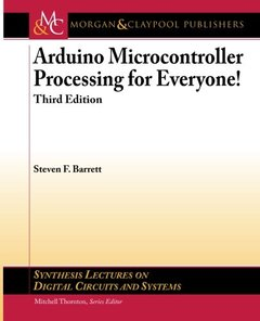 Arduino Microcontroller Processing for Everyone!: Third Edition (Synthesis Lectures on Digital Circuits and Systems)-cover