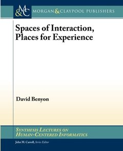 Spaces of Interaction, Places for Experience (Synthesis Lectures on Human-Centered Informatics)-cover