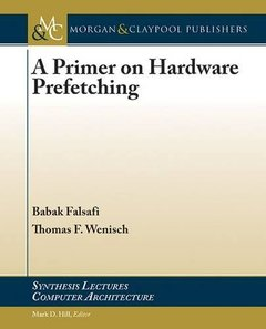 A Primer on Hardware Prefetching (Synthesis Lectures on Computer Architecture)-cover