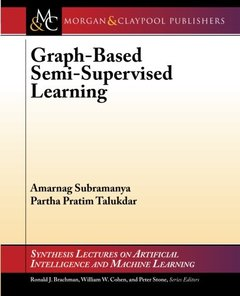 Graph-Based Semi-Supervised Learning (Synthesis Lectures on Artificial Intelligence and Machine Learning)-cover