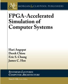 FPGA-Accelerated Simulation of Computer Systems (Synthesis Lectures on Computer Architecture)-cover