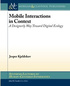Mobile Interactions in Context: A Designerly Way Toward Digital Ecology (Synthesis Lectures on Human-Centered Informatics)-cover