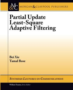 Partial Update Least-Square Adaptive Filtering (Synthesis Lectures on Communications)-cover