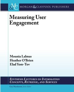 Measuring User Engagement (Synthesis Lectures on Information Concepts, Retrieval, and Services)-cover