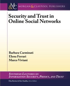 Security and Trust in Online Social Networks (Synthesis Lectures on Information Security, Privacy, and Trust)-cover