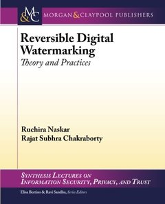 Reversible Digital Watermarking: Theory and Practices (Synthesis Lectures on Information Security, Privacy, and Trust)-cover