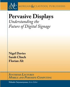 Pervasive Displays: Understanding the Future of Digital Signage (Synthesis Lecutes on Mobile and Pervasive Computing)-cover