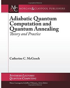 Adiabatic Quantum Computation and Quantum Annealing: Theory and Practice (Synthesis Lectures on Quantum Computing)-cover