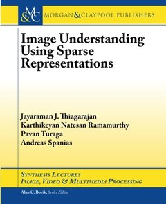 Image Understanding using Sparse Representations (Synthesis Lectures on Image, Video, and Multimedia Processing)-cover