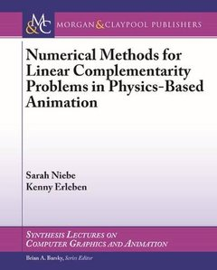 Numerical Methods for Linear Complementarity Problems in Physics-Based Animation (Synthesis Lectures on Computer Graphics and Animation)-cover