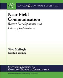 Near Field Communication: Recent Developments and Library Implications (Synthesis Lectures on Emerging Trends in Librarianship)-cover