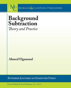 Background Subtraction: Theory and Practice (Synthesis Lectures on Computer Vision)-cover