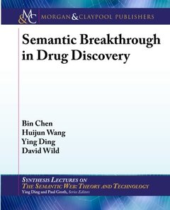 Semantic Breakthrough in Drug Discovery (Synthesis Lectures on the Semantic Web: Theory and Technology)-cover