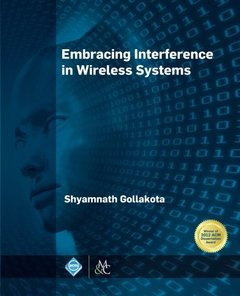 Embracing Interference in Wireless Systems (Acm Books)