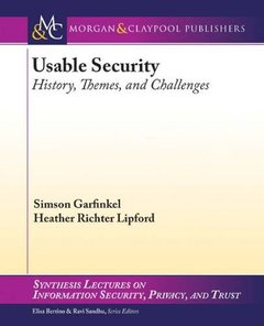 Usable Security: History, Themes, and Challenges (Synthesis Lectures on Information Security, Privacy, and Trust)-cover