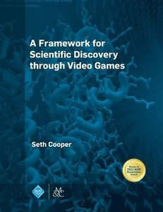 A Framework for Scientific Discovery through Video Games-cover