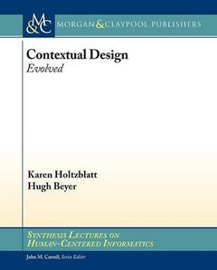 Contextual Design: Evolved (Synthesis Lectures on Human-Centered Informatics)-cover
